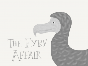 The Eyre Affair by Jasper Fforde is set in an alternate England where literature is highly valued and dodos are kept as pets…